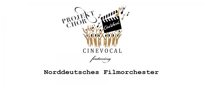 Projektchor CineVocal featuring Norddeutsches Filmorchester