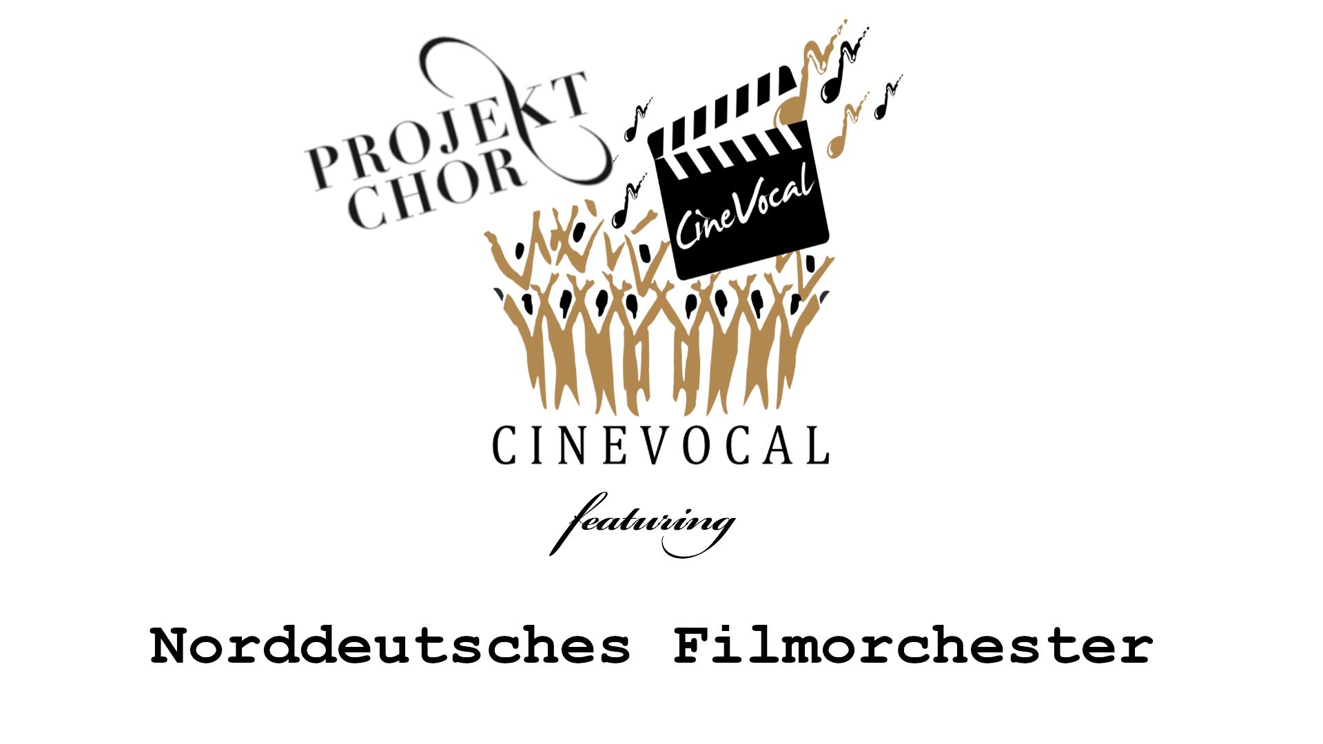 Chorprojekt: CineVocal featuring Norddeutsches Filmorchester